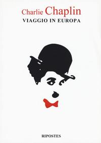 VIAGGIO IN EUROPA di CHAPLIN CHARLIE
