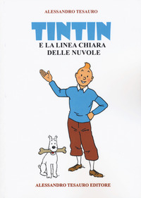 TINTIN E LA LINEA CHIARA DELLE NUVOLE di TESAURO ALESSANDRO