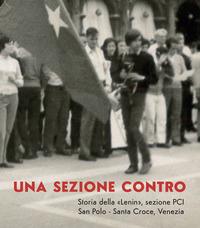 SEZIONE CONTRO - STORIA DELLA LENIN SEZIONE PCI - SAN POLO - SANTA CROCE, VENEZIA