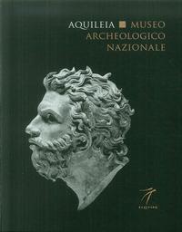 AQUILEIA - MUSEO ARCHEOLOGICO NAZIONALE