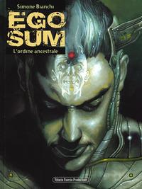 EGO SUM - L'ORDINE ANCESTRALE di BIANCHI SIMONE