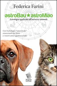 Copertina di: Astrobau & astromiao. Astrologia applicata all'universo animale