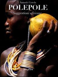 POLEPOLE - SUGGESTIONI AFRICANE di CEREDA ANTONIO