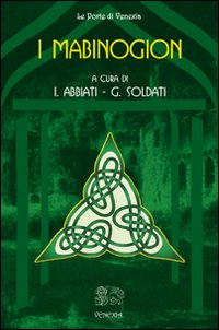 MABINOGION - CELTI di ABBIATI I. - SOLDATI G. (A CURA DI)