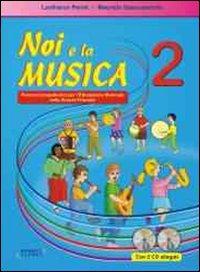 NOI E LA MUSICA 2 - PERCORSI PROPEDEUTICI PER L'EDUCAZIONE MUSICALE NELLA SCUOLA...