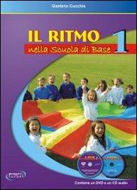 RITMO NELLA SCUOLA DI BASE 1 + DVD + CD AUDIO di CUCCHIA GAETANO