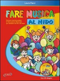FARE MUSICA AL NIDO di FACCI LAURA