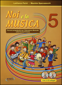 NOI E LA MUSICA. LIBRO PER L'INSEGNANTE. +CD AUDIO. di PERINI-SPACCAZOCCHI