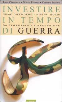 INVESTIRE IN TEMPO DI GUERRA - 9788888389011
