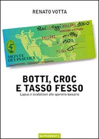 BOTTI, CROC E TASSO FESSO - 9788888389769