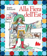ALLA FIERA DELL'EST. EDIZ. ILLUSTRATA. CON CD AUDIO - 9788888716329