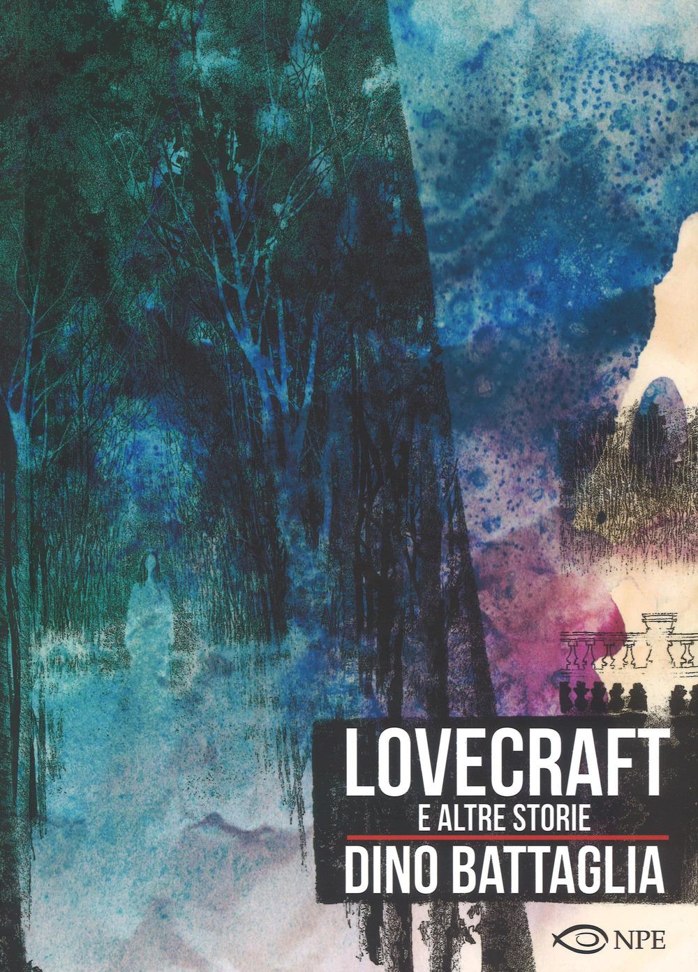 LOVECRAFT E ALTRE STORIE - DINO BATTAGLIA - 9788888893891