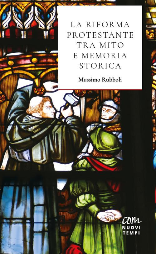 La Riforma protestante tra mito e memoria storica