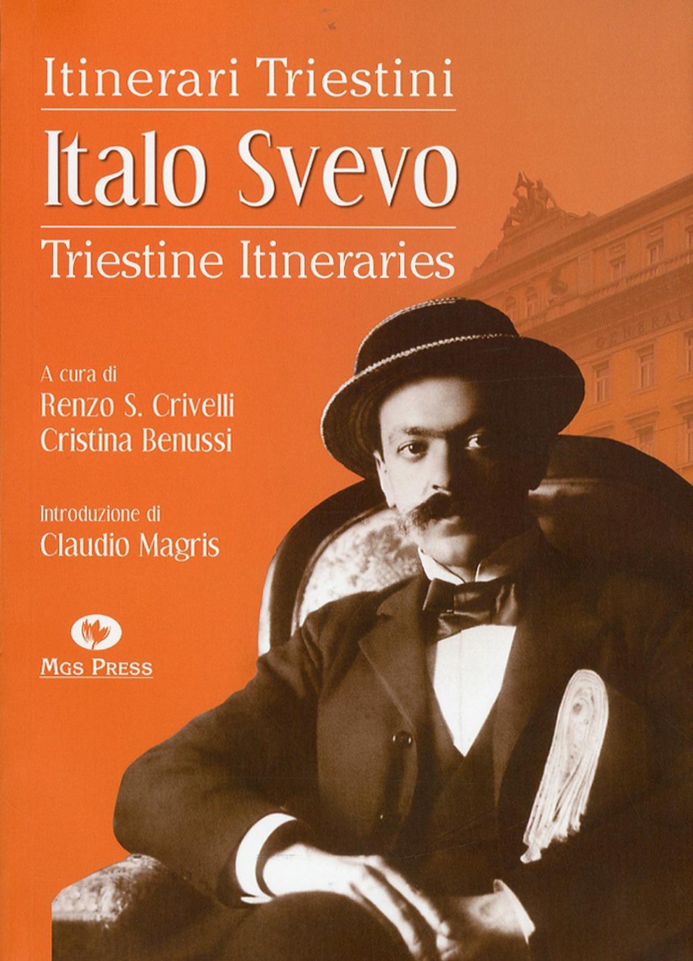Italo Svevo. Itinerari triestini-Triestine Itineraries. Ediz. bilingue