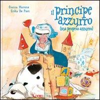 IL PRINCIPE AZZURRO (MA PROPRIO AZZURRO) - 9788889312988