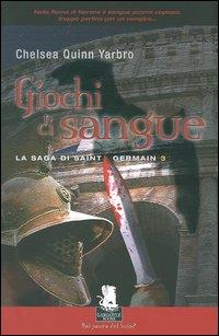 GIOCHI DI SANGUE. LA SAGA DI SAINT GERMAIN - 9788889541197