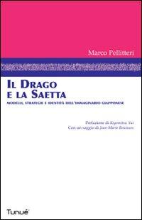 IL DRAGO E LA SAETTA - 9788889613351
