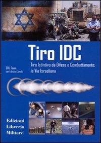 Tiro IDC. Tiro istintivo da difesa e combattimento: la via israeliana