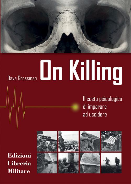On killing. Il costo psicologico di imparare ad uccidere