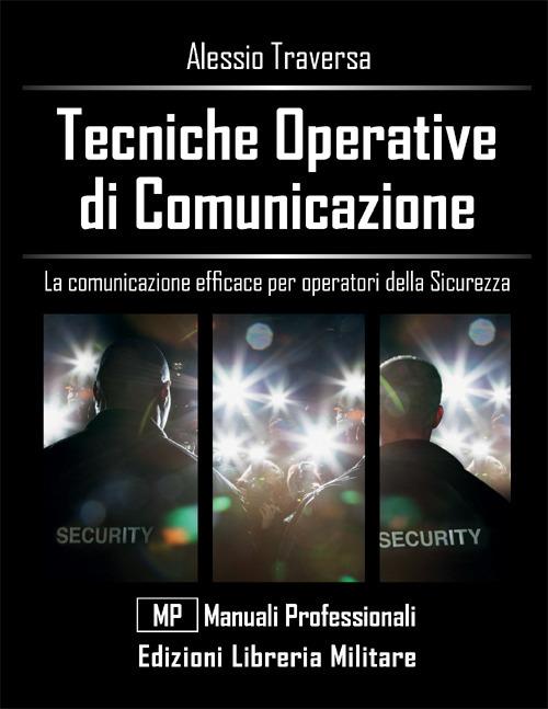 Tecniche operative di comunicazione. La comunicazione efficace per operatori della sicurezza