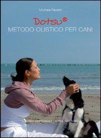 DOTSU. METODO OLISTICO PER CANI - 9788889662571