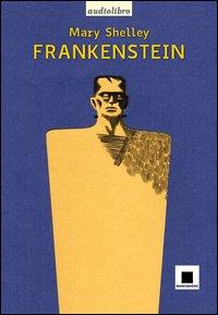 FRANKENSTEIN - AUDIOLIBRO di SHELLEY MARY