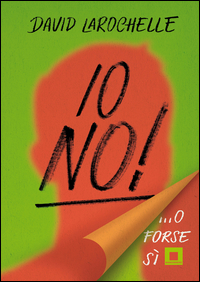 Copertina del Libro: Io no!... O forse si