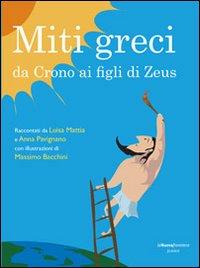Miti greci. Da Crono ai figli di Zeus