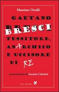 Gaetano Bresci, tessitore, anarchico e uccisore di re