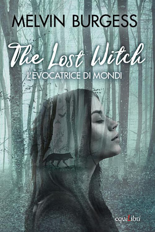 The Lost Witch. L'evocatrice di mondi