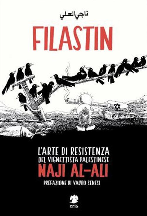 Filastin. L'arte di resistenza del vignettista palestinese Naji Al-Ali