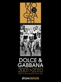 DOLCE & GABBANA 2001-2010. READY TO WEAR. WOMEN COLLECTIONS- vol. 3 - 9788890736629