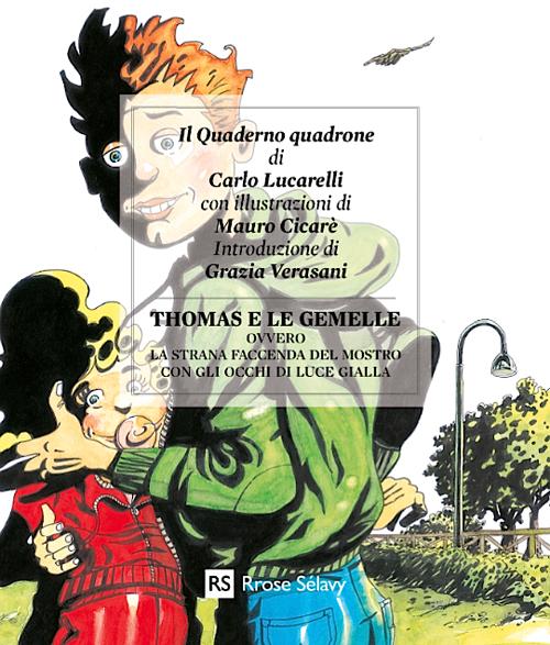 THOMAS E LE GEMELLE OVVERO LA STRANA FACCENDA DEL MOSTRO CON GLI OCCHI DI LUCE GIALLA - 9788890797071