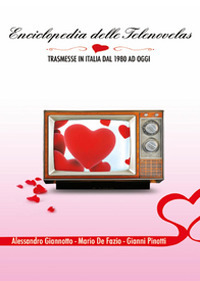 Copertina di: Enciclopedia delle telenovelas. Trasmesse in Italia dal 1980 ad oggi