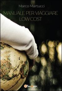 Copertina di: Manuale per viaggiare low cost