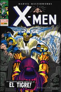 X-MEN - LA SCONVOLGENTE MINACCIA DI EL TIGRE ! di THOMAS R. - ROTH W.