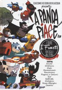 A PANDA PIACE - FARE I FUMETTI DEGLI ALTRI di BEVILACQUA GIACOMO KEISON