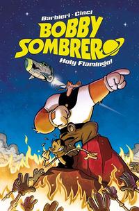 BOBBY SOMBRERO HOLY FLAMINGO ! di BARBIERI - CINCI