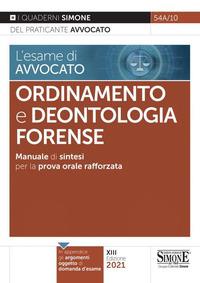 ORDINAMENTO E DEONTOLOGIA FORENSE - MANUALE DI SINTESI PER LA PROVA ORALE RAFFORZATA