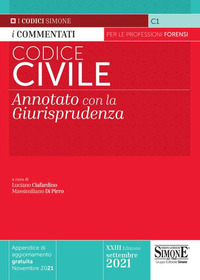 CODICE CIVILE 2021 ANNOTATO CON LA GIURISPRUDENZA di CIAFARDINI L. - DI PIRRO M.