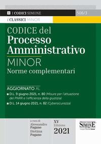 CODICE DEL PROCESSO AMMINISTRATIVO 2021 MINOR NORME COMPLEMENTARI di PAGANO A. - PAGANO D.