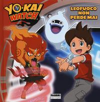 YO KAI WATCH - LEOFUOCO NON PERDE MAI