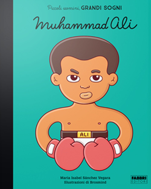 Muhammad Ali. Piccoli uomini, grandi sogni