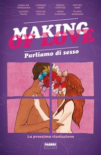 MAKING OF LOVE PARLIAMO DI SESSO