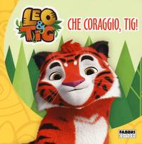 CHE CORAGGIO TIG