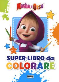 MASHA E ORSO - SUPER LIBRO DA COLORARE