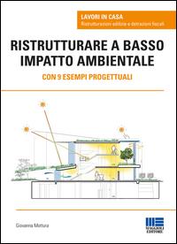 Copertina di: Ristrutturare a basso impatto ambientale. Con 9 esempi progettuali