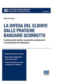 DIFESA DEL CLIENTE DALLE PRATICHE BANCARIE SCORRETTE - IL SISTEMA DEL CREDITO LE...