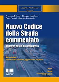 NUOVO CODICE DELLA STRADA 2021 COMMENTATO ANNOTATO CON LA GIURISPRUDENZA di DELVINO F....