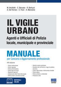 VIGILE URBANO - AGENTI E UFFICIALI DI POLIZIA LOCALE MUNICIPALE E PROVINCIALE - MANUALE...